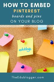 how to embed pinterest boards and pins on your blog u2013 the edublogger