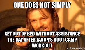 Get Out Of Bed Meme - one does not simply get out of bed without assistance the day after