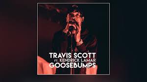 travis scott feat kendrick lamar u201cgoosebumps u201d u2013 the hype magazine