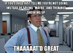 Herding Cats Meme - if you could just tell me you re not going instead of saying