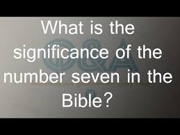 what is the significance of the number seven in the bible