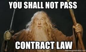 Contract Law Meme - you shall not pass contract law gandalf meme generator