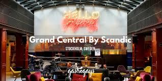 grand central by scandic stockholm gastrogays