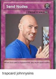 You Ve Activated My Trap Card Meme - 25 best memes about send nudes trap card send nudes trap