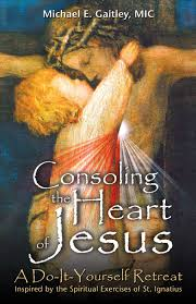 consoling the heart of jesus a do it yourself retreat inspired