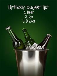 beer birth birthday time pinterest beer bucket