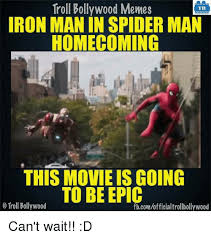 Epic Movie Meme - troll bollywood memes tb iron man in spider man homecoming this