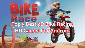 racing bike apk best 5 hd 3d android bike racing free