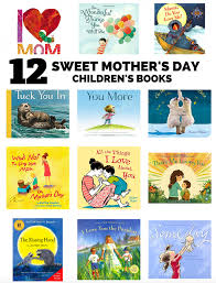 mothers day books 12 sweet s day children s book
