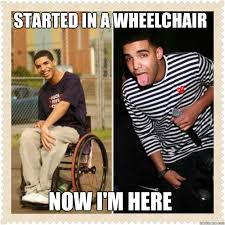 Drake In A Wheel Chair Memes For Drake Wheelchair Meme Www Memesbot Com