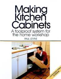 kitchen cabinets workshop kitchen cabinets a foolproof book by taunton press
