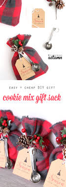 christmas gifts for from cookie mix gift sack easy diy christmas gift idea it s always