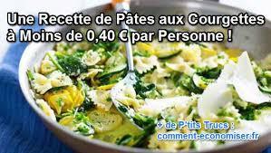 comment cuisiner des pates une recette de pâtes aux courgettes à moins de 0 40 par personne