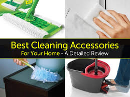 the 6 best cleaning accessories for your home a detailed review