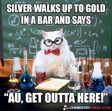 Biology Meme - silver walks up to gold in a bar and says my funnies pinterest