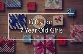 the top 5 best gifts for 7 year birthday and