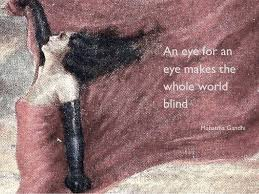 An Eye For An Eye Will Make The World Blind War On War Lest We Forget U2026 The Futility Of War Quotes For Peace U2026
