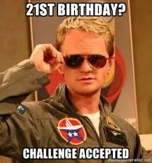 21st Birthday Meme - 4 ways to celebrate your 21st birthday ucribs