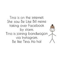 Be Like Bill Meme Takes Facebook By Storm Gadgets Now - images about beliketina tag on instagram