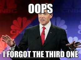 Rick Perry Meme - oops i forgot the third one forgetful rick perry quickmeme