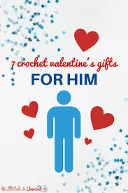 v day gifts for boyfriend s day gifts for him 7 crochet patterns stitch