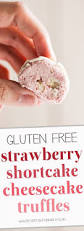 easy gluten free strawberry shortcake cheesecake truffles recipe