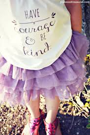 have courage and be kind diy tee pint sized treasures