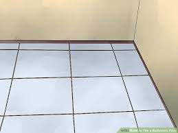 Sealing A Bathroom Floor How To Tile A Bathroom Floor With Pictures Wikihow