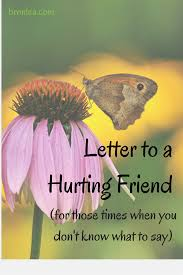 Message For Comforting A Friend Letter To A Hurting Friend Bronwyn U0027s Corner