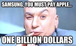 Dr Evil Meme - samsung you must pay apple one billion dollars dr evil