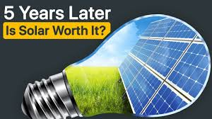 why is it to solar panels is solar worth it 5 years after installing solar panels i