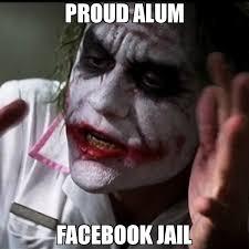 Proud Meme - proud alum facebook jail meme joker everybody loses their mind