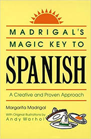 madrigal u0027s magic key to spanish a creative and proven approach