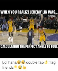 Jeremy Lin Meme - when you realize jeremy lin was uve calculating the perfect angle to
