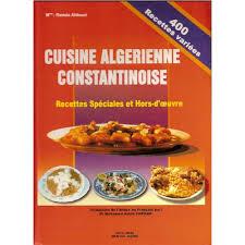 recettes cuisine alg駻ienne cuisine algérienne constantinoise recettes spéciales et hors d