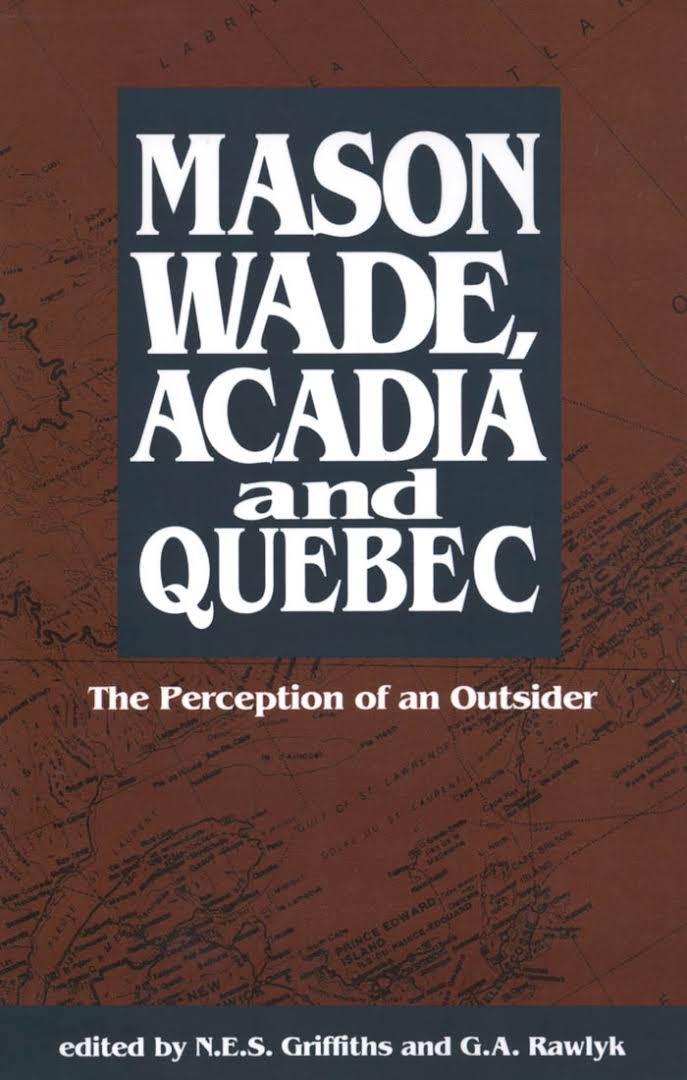 Image result for Mason Wade, Acadia and Quebec