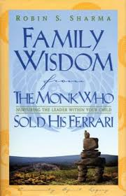 the monk who sold his review family wisdom from the monk who sold his by robin s sharma