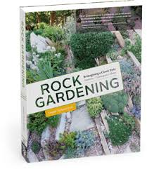Rock Gardening Rock Gardening Reimagining A Classic Style From Timber Press