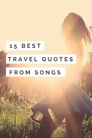 travel songs images Travel quotes gt gt 15 inspiring travel quotes from songs pinterest png