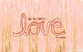 Beatles Quotes Love by Adalou The Blog All You Need Is Love Free Desktop