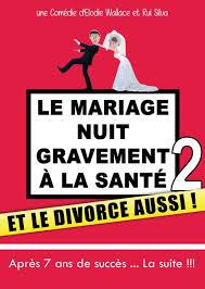 le mariage nuit gravement ã la santã le mariage nuit gravement à la santé 2 et le divorce aussi