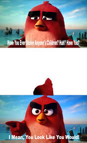 Angry Meme - my second angry bird meme by sydneypie on deviantart