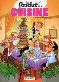 humour cuisine les fondus de la cuisine olivier saive christophe cazenove