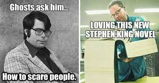 Stephen King Meme - 16 stephen king memes only true fans will understand