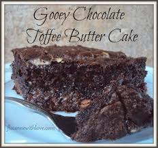 gooey chocolate toffee butter cake flour me with love