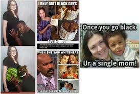Interracial Relationship Memes - racism and online interracial dating communities in the 21st