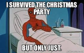 Christmas Party Meme - i survived the christmas party but only just make a meme