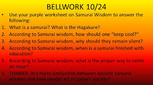 bellwork 10 24 use your purple worksheet on samurai wisdom to
