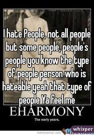 Eharmony Meme - hate people not all people but some people people s people you
