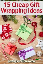 cheap gift wrap 15 cheap gift wrapping ideas living on a dime
